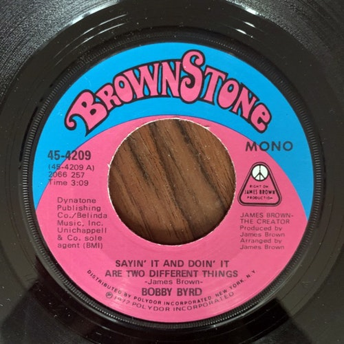 """BOBBY BYRD Sayin' It And Doin' It Are Two Different Things (Brownstone - USA original) (VG+) 7"""""""