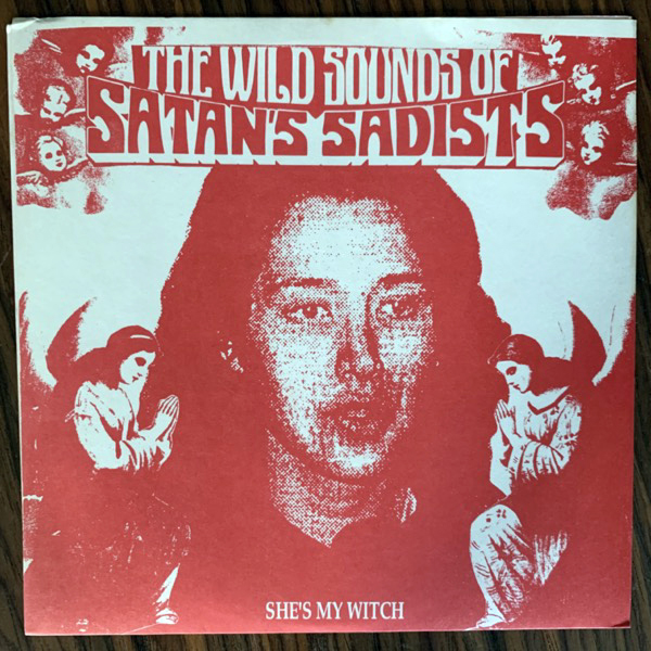 SATAN'S SADISTS She's My Witch (Red vinyl) (Sympathy For The Record Industry - USA original) (EX/VG+) 7""