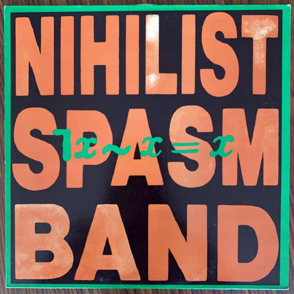 NIHILIST SPASM BAND, the ¬x~x=x (United Dairies - UK original) (VG+) LP