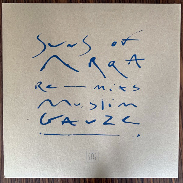 MUSLIMGAUZE / SUNS OF ARQA Re-mixs (Emotional Rescue - UK 2017 repress) (EX) LP