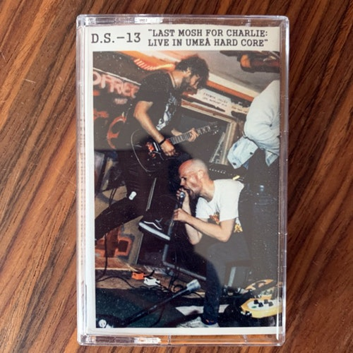 DS-13 Last Mosh For Charlie: Live In Umeå Hard Core (Ljudkassett - Sweden original) (EX) TAPE