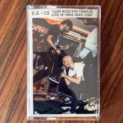 DS-13 Last Mosh For Charlie: Live In Umeå Hard Core (Ljudkassett - Sweden original) (EX) TAPE