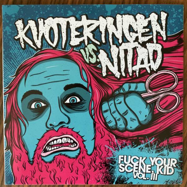 """KVOTERINGEN / NITAD Fuck Your Scene Kid Vol. III (Incl. pin) (Kranium - Sweden original) (EX) 7"""""""