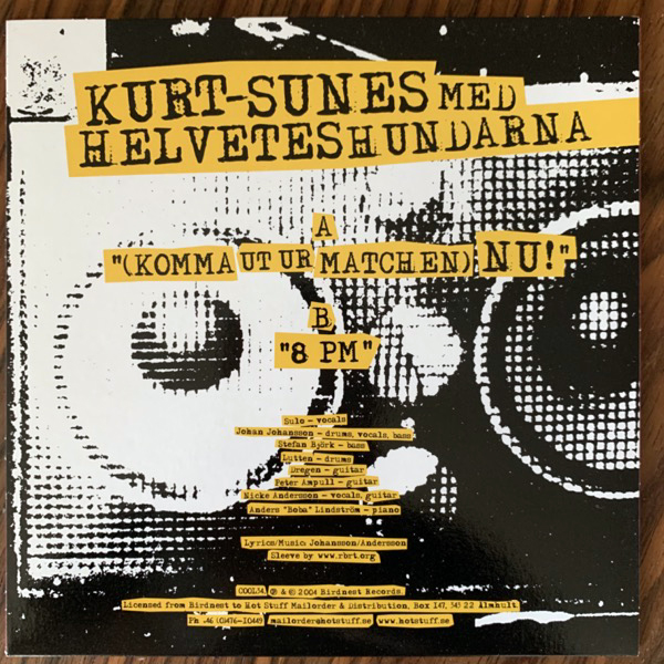 "KURT-SUNES MED HELVETESHUNDARNA (Komma Ut Ur Matchen) Nu! (Birdnest - Sweden original) (NM/VG+) 7"""