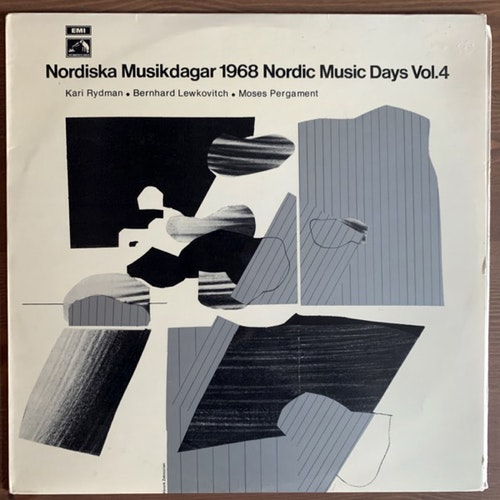 KARI RYDMAN, BERNHARD LEWKOVITCH, MOSES PERGAMENT Nordiska Musikdagar 1968 Nordic Music Days Vol.4 (EMI - Sweden original) (EX/VG+) LP