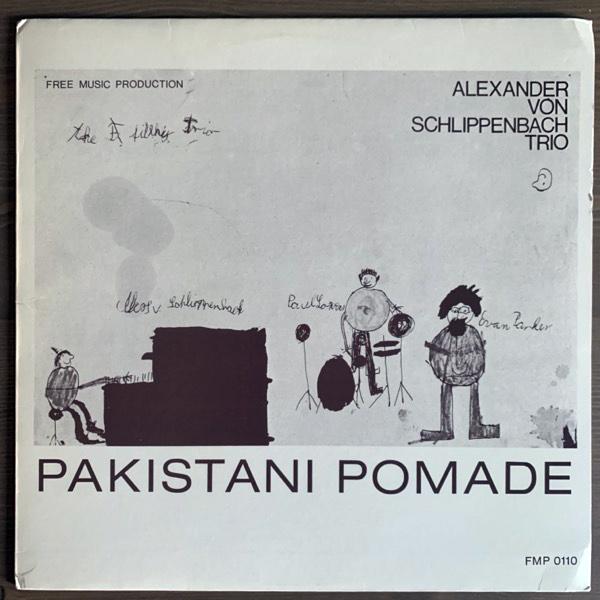 ALEXANDER VON SCHLIPPENBACH TRIO Pakistani Pomade (FMP - Germany original) (VG+/EX) LP