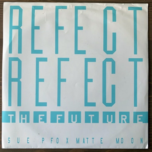 REFECT REFECT The Future (Kill Rock Stars - USA original) (VG+) 7""