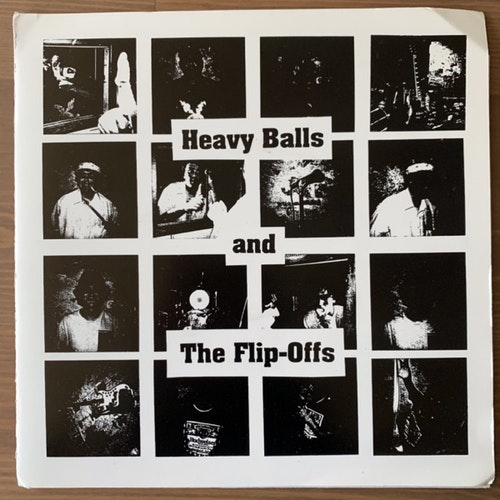 HEAVY BALLS AND THE FLIP OFFS Heavy Balls And The Flip Offs (Beer City - USA original) (EX) 7""