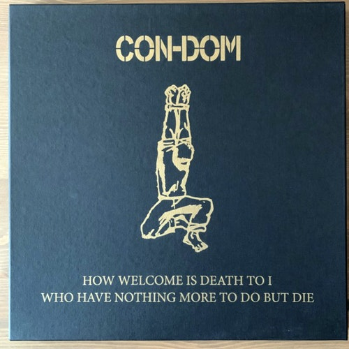 CON-DOM How Welcome Is Death To I Who Have Nothing More To Do But Die (Tesco - Germany original) (NM) 2LP BOX