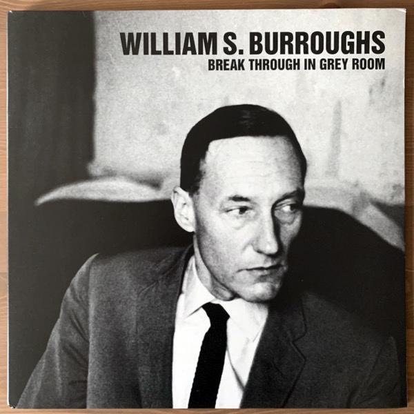 WILLIAM S. BURROUGHS Break Through In Grey Room (Sub Rosa - Belgium 2013 reissue) (EX) LP