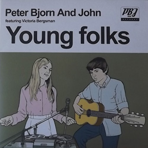 PETER BJORN AND JOHN Featuring VICTORIA BERGSMAN Young Folks (Wichita - Europe reissue) (EX) 7""