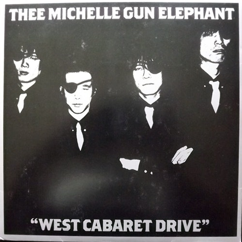 THEE MICHELLE GUN ELEPHANT West Cabaret Drive (Estrus - USA original) (EX) 7""