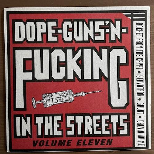 "VARIOUS Dope-Guns-'N-Fucking In The Streets Volume Eleven (Amphetamine Reptile - USA original) (EX) 7"""