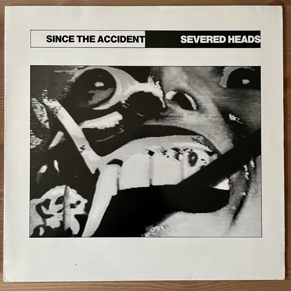 SEVERED HEADS Since The Accident (Virgin - Europe original) (VG+) LP