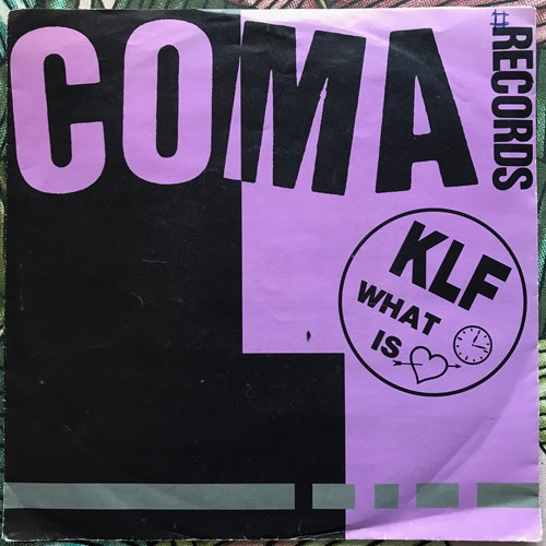 KLF, the What Time Is Love (Coma - Scandinavia original) (VG) 7""