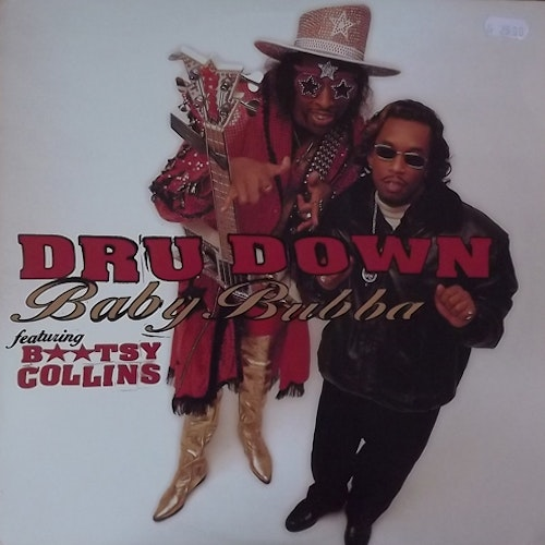 "DRU DOWN FEATURING BOOTSY COLLINS Baby Bubba (Promo) (Relativity - USA original) (VG+/EX) 12"" EP"