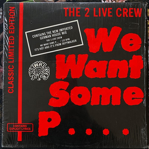 2 LIVE CREW, the We Want Some Pussy! (Luke Skywalker - USA original) (VG+/VG) 12""