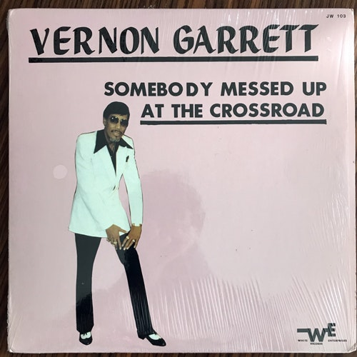 VERNON GARRETT Somebody Messed Up At The Crossroad (White Enterprises - USA original) (EX/VG+) LP