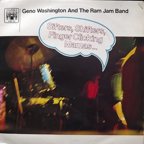 GENO WASHINGTON AND THE RAM JAM BAND Sifters, Shifters, Finger Clicking Mamas (Marble Arch - UK original) (VG-/VG) LP
