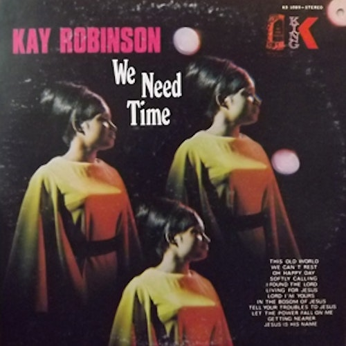 KAY ROBINSON We Need Time (King - USA original) (VG/VG+) LP