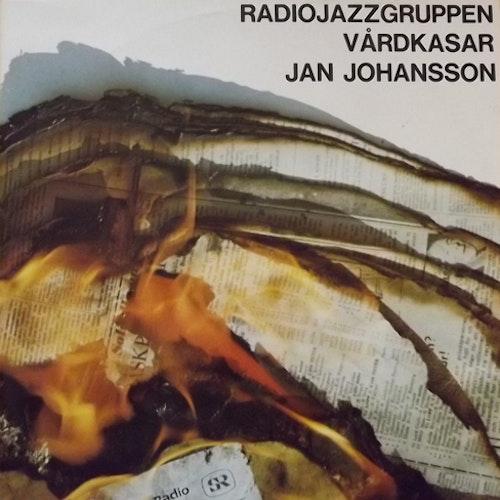 RADIOJAZZGRUPPEN, JAN JOHANSSON Vårdkasar (SR - Sweden original) (EX/VG+) LP