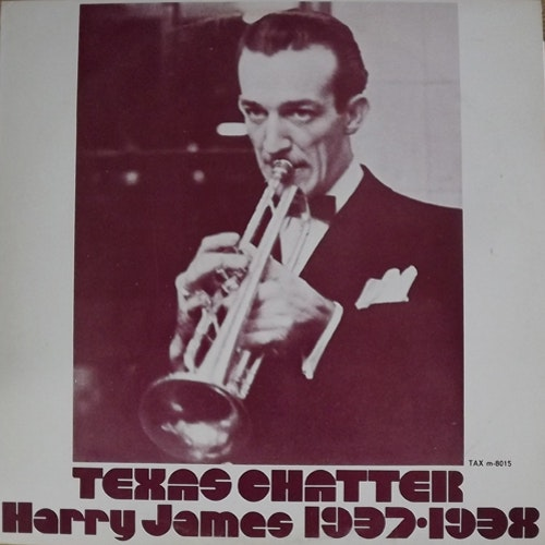 HARRY JAMES Texas Chatter 1937-1938 (Tax - Sweden original) (VG+/EX) LP