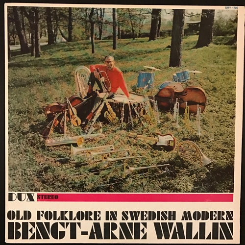 BENGT-ARNE WALLIN Old Folklore In Swedish Modern (DUX - Sweden 2nd press) (VG+) LP
