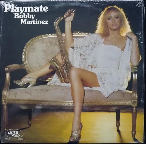 BOBBY MARTINEZ Playmate (Morning - Canada original) (EX) LP