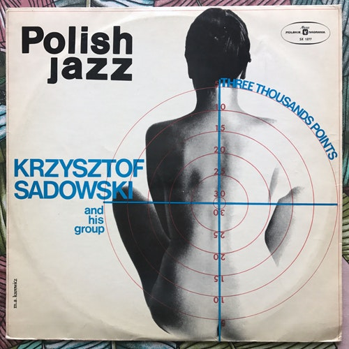 KRZYSZTOF SADOWSKI AND HIS GROUP Three Thousands Points (Polskie Nagrania Muza - Poland original) (VG+/EX) LP