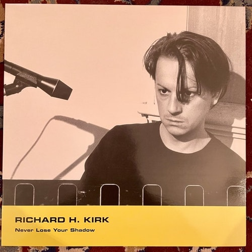 RICHARD H. KIRK Never Lose Your Shadow (Minmal Wave - USA original) (EX) 12""