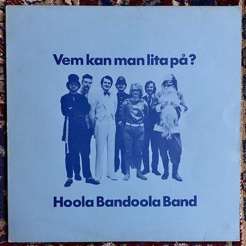 HOOLA BANDOOLA BAND Vem Kan Man Lita På? (MNW - Sweden original) (VG) LP