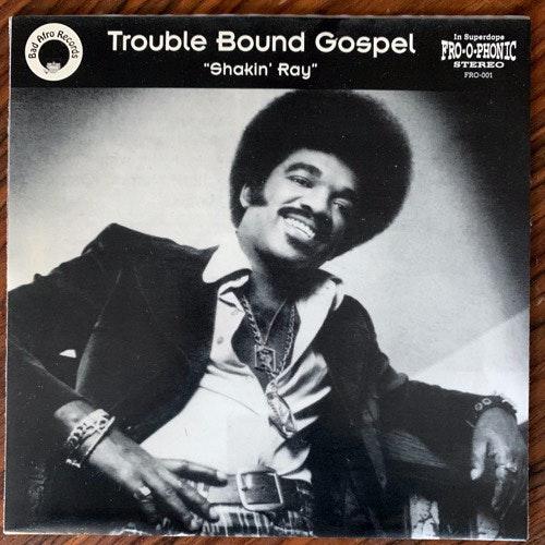 "TROUBLE BOUND GOSPEL Shakin' Ray (Bad Afro - Denmark original) (EX) 7"""