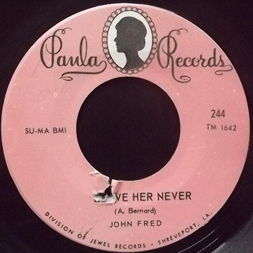 "JOHN FRED Leave Her Never (Paula - USA original) (VG+) 7"""