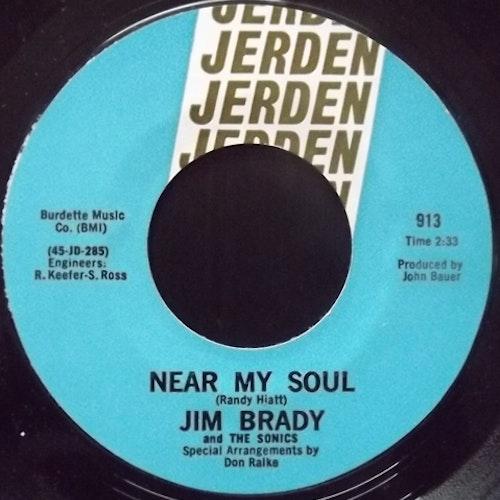 "JIM BRADY AND THE SONICS Near My Soul (Jerden - USA original) (VG+) 7"""