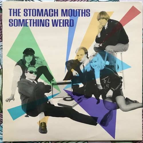 STOMACH MOUTHS, the Something Weird (Got To Hurry - Sweden original) (EX) LP