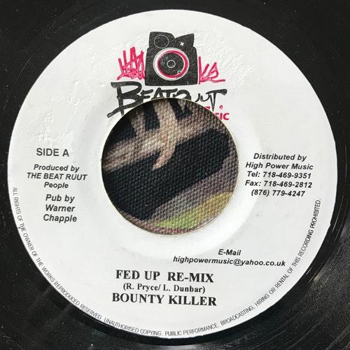 "BOUNTY KILLER Fed Up Re-Mix (Beat Ruut - Jamaica original) (VG+) 7"""