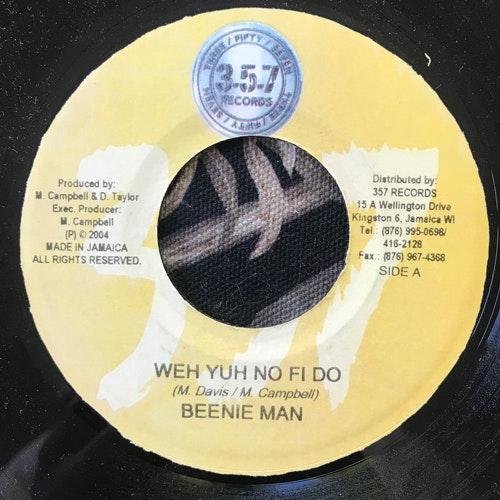 """BEENIE MAN Weh Yuh No Fi Do (357 - Jamaica original) (VG+) 7"""""""
