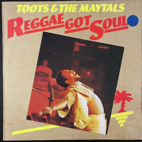 TOOTS & THE MAYTALS Reggae Got Soul (Island - UK original) (VG/VG-) LP