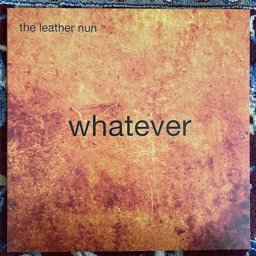 LEATHER NUN, the Whatever (Orange vinyl) (Wild Kingdom - Sweden original) (NM) LP