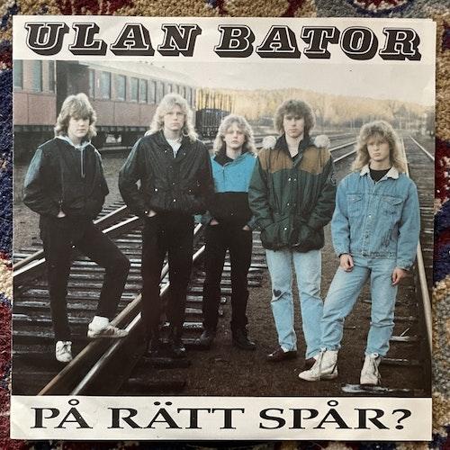 """ULAN BATOR På Rätt Spår? (Power Hour - Sweden original) (VG+/VG) 7"""""""