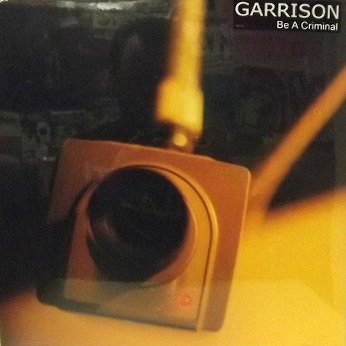 GARRISON Be A Criminal (Revelation - USA original) (SS) LP