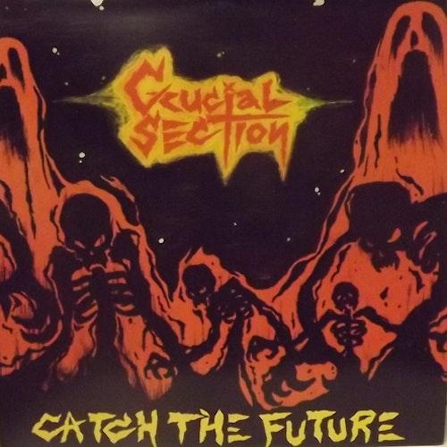 CRUCIAL SECTION Catch The Future (625 Thrashcore - USA original) (EX) LP