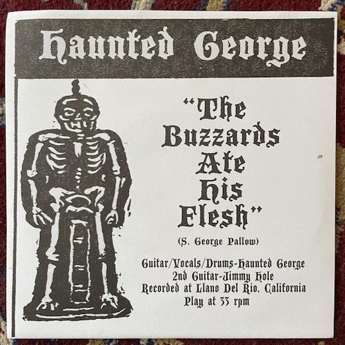 "HAUNTED GEORGE The Buzzards Ate His Flesh (Savage - Sweden original) (EX) 7"""