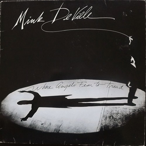 MINK DeVILLE Where Angels Fear To Tread (Atlantic - Scandinavia original) (VG/VG+) LP