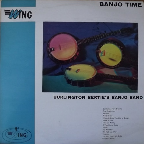 BURLINGTON BERTIE'S BANJO BAND Banjo Time (Wing - Scandinavia early press) (VG+/EX) LP