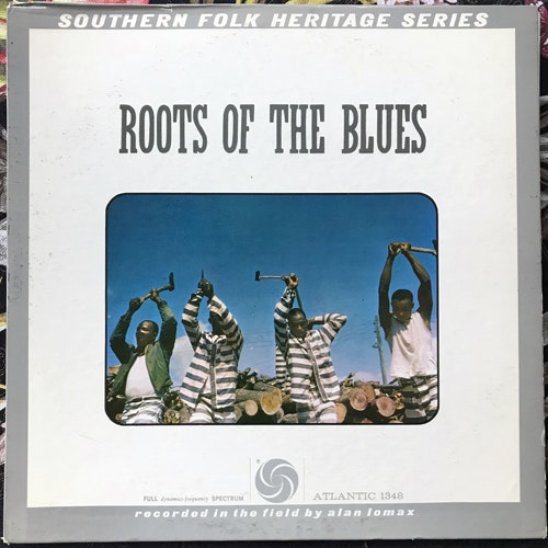 VARIOUS Roots Of The Blues (Atlantic - USA early repress) (VG+/VG) LP