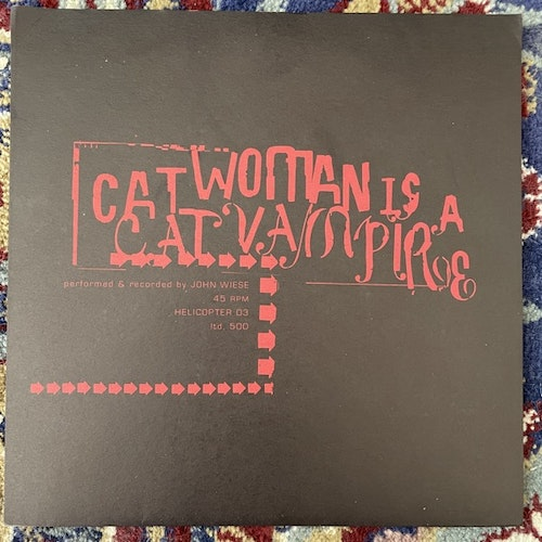 """JOHN WIESE Cat Woman Is A Cat Vampire (Helicopter - USA original) (EX) 7"""""""