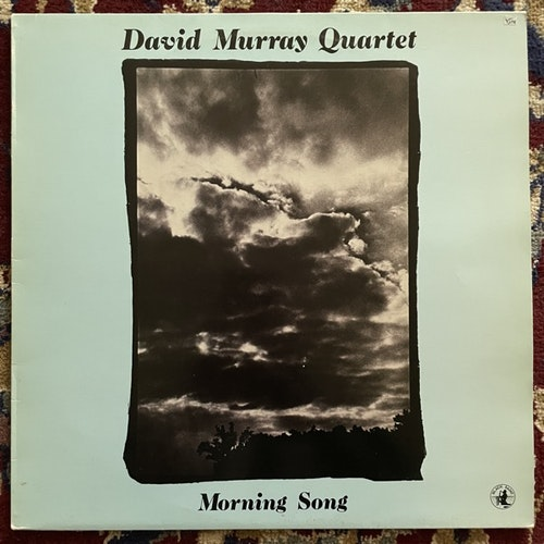 DAVID MURRAY QUARTET Morning Song (Black Saint - Italy original) (VG+) LP