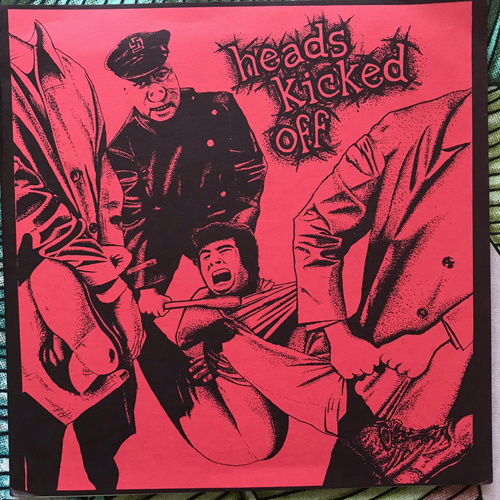 "HEADS KICKED OFF Heads Kicked Off (Spiral Objective - Australia original) (EX) 7"""