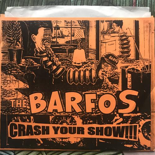 """BARFOS, the Crash Your Show (Cesspool - USA original) (EX) 7"""""""